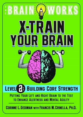 Brain Works: X-train Your Brain: Level 2: Building Core Strength (BOK)