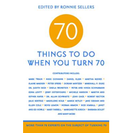 70 Things to Do When You Turn 70 (BOK)