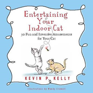 Entertaining Your Indoor Cat : Fun and Inventive Amusements (BOK)