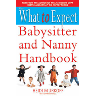 What to Expect Babysitter and Nanny Handbook (BOK)