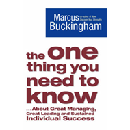 The One Thing You Need to Know: .. About Great Managing, Great Leading and Sustained Individual Succ (BOK)