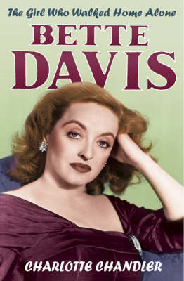 The Girl Who Walked Home Alone: Bette Davis, a Personal Biography (BOK)