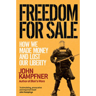 Freedom For Sale: How We Made Money and Lost Our Liberty (BOK)