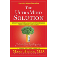 The UltraMind Solution: Fix Your Broken Brain by Healing Your Body First (BOK)