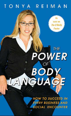 Power of Body Language: How to Succeed in Every Business and Social Encounter (BOK)