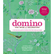 Domino: the Book of Decorating: A Room-by-Room Guide to Creating a Home That Makes You Happy (BOK)
