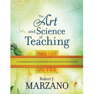 The Art and Science of Teaching: A Comprehensive Framework for Effective Instruction (BOK)