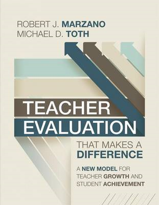 Teacher Evaluation That Makes a Difference: A New Model for Teacher Growth and Student Achievement (BOK)