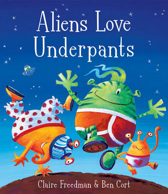 Aliens Love Underpants! (BOK)
