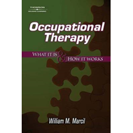 Occupational Therapy: What it is and How it Works (BOK)