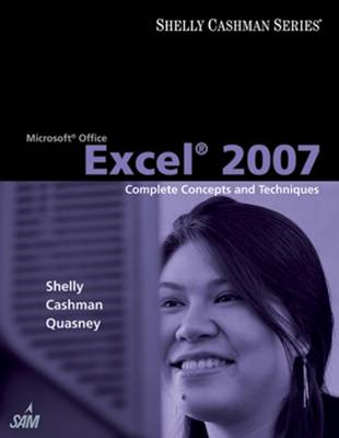 Microsoft Office Excel 2007: Complete Concepts and Techniques (BOK)