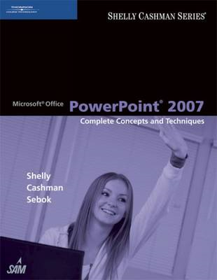 Microsoft Office PowerPoint 2007: Complete Concepts and Techniques (BOK)