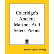 Coleridge's Ancient Mariner And Select Poems (BOK)