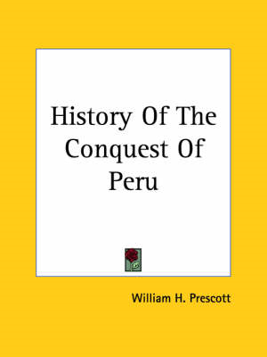 History Of The Conquest Of Peru (BOK)