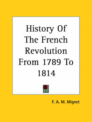History Of The French Revolution From 1789 To 1814 (BOK)