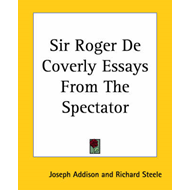 Sir Roger De Coverly Essays From The Spectator (BOK)