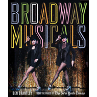 Broadway Musicals: From the Pages of the New York Times (BOK)