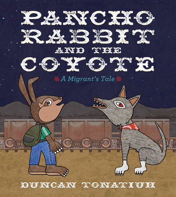 Pancho Rabbit and the Coyote: A Migrant's Tale (BOK)