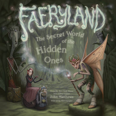 Faeryland: The Secret World of the Hidden Ones (BOK)
