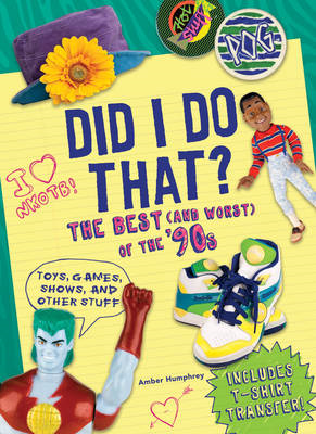Did I Do That?: The Best (and Worst) of the '90s - Toys, Games, Shows, and Other Stuff (BOK)