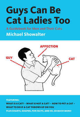 Guys Can Be Cat Ladies Too (BOK)