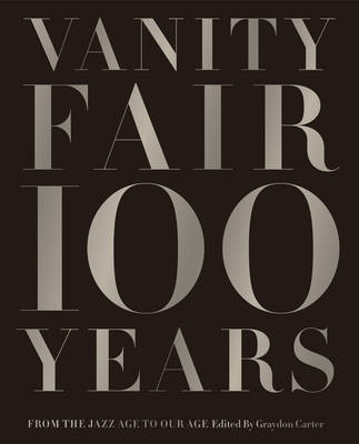 Vanity Fair 100 Years: From the Jazz Age to Our Age (BOK)