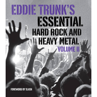 Eddie Trunk's Essential Hard Rock and Heavy Metal: Volume 2 (BOK)