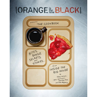 Orange is the New Black Presents the Cookbook (BOK)