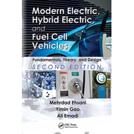 Modern Electric, Hybrid Electric, and Fuel Cell Vehicles: Fundamentals, Theory, and Design (BOK)