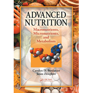 Advanced Nutrition: Macronutrients, Micronutrients, and Metabolism (BOK)