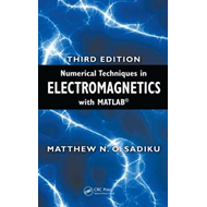 Numerical Techniques in Electromagnetics with MATLAB (BOK)
