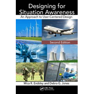 Designing for Situation Awareness: An Approach to User-Centered Design (BOK)