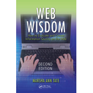 Web Wisdom: How To Evaluate and Create Information Quality on the Web (BOK)
