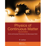Physics of Continuous Matter: Exotic and Everyday Phenomena in the Macroscopic World (BOK)