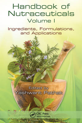Handbook of Nutraceuticals: v. 1: Ingredients, Formulations, and Applications (BOK)