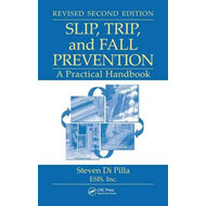 Slip, Trip, and Fall Prevention: A Practical Handbook (BOK)