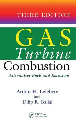 Gas Turbine Combustion: Alternative Fuels and Emissions (BOK)