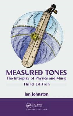 Measured Tones: The Interplay of Physics and Music (BOK)