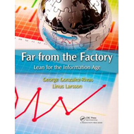 Far from the Factory: Lean for the Information Age (BOK)