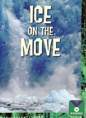 Ice on the Move: Earth Science, Landforms (BOK)