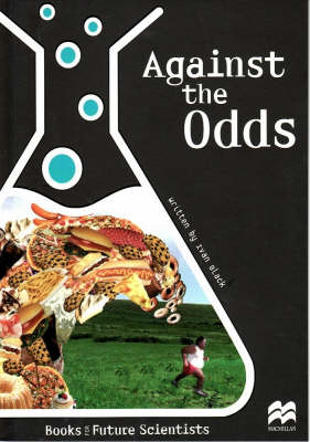 Against the Odds: Life Science: Human Body: Reading Age 9.5 Years (BOK)