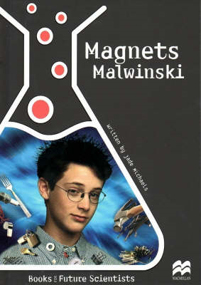 Magnets Malwinski: Physical Science: Magnetism: Reading Age 9.6 Years (BOK)