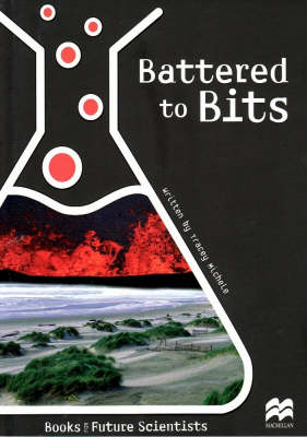 Battered to Bits: Earth Science: Weathering and Erosion: Reading Age 9.8 Years (BOK)