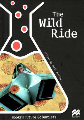The Wild Ride: Life Science: Human Body Systems:Reading Age 9.9 Years (BOK)