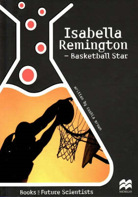 Isabella Remmington - Basketball Star: Physical Science: Kinetic and Potential Energy: Reading Age 1 (BOK)