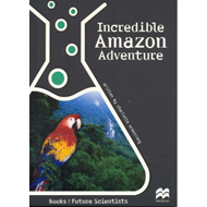 Incredible Amazon Adventure: Life Science: Rainforest Ecosystems (BOK)