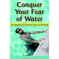 Conquer Your Fear of Water: An Innovative Self-Discovery Course in Swimming (BOK)