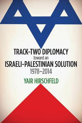 Track-Two Diplomacy toward an Israeli-Palestinian Solution, (BOK)