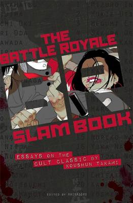 Battle Royale Slam Book: Essays on the Cult Classic Novel by Koshun Takami (BOK)