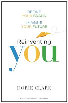 Reinventing You: Define Your Brand, Imagine Your Future (BOK)